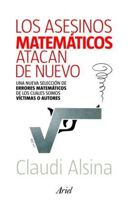 Los asesinos matemáticos atacan de nuevo: Una nueva selección de errores matemáticos