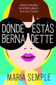 Book Cover Image. Title: Donde Estas, Bernadette, Author: Maria Semple