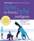 Book Cover Image. Title: Beb� en forma, beb� inteligente, Author: Glenn Doman