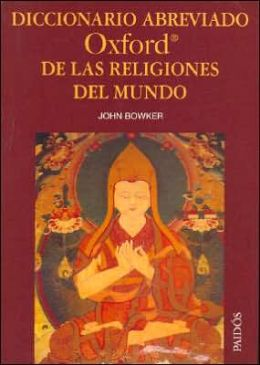 Diccionario Abreviado Oxford de Las Religiones Del Mundo
