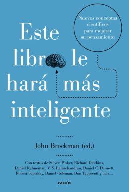 Este libro le hará más inteligente: Nuevos conceptos científicos para mejorar su pensamiento