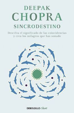 Sincrodestino (Spontaneous Fulfillment of Desire: Harnessing the Infinite Power of Coincidence)