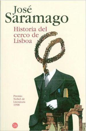 Historia del cerco de Lisboa (The History of the Siege of Lisbon)