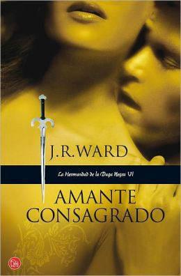 Amante consagrado (La Hermandad de la Daga Negra VI) [Lover Enshrined (Black Dagger Brotherhood Series #6)]