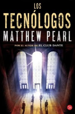 Los tecnologos (The Technologists: A Novel)