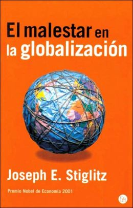 El malestar en la globalizacion (Globalization and Its Discontents)