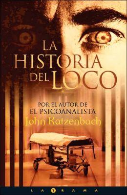 La historia del loco (The Madman's Tale)