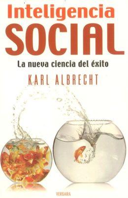 Inteligencia Social: La Nueva Ciencia del Exito