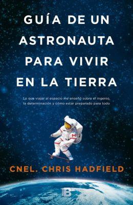 Guia de un astronauta para vivir en la tierra