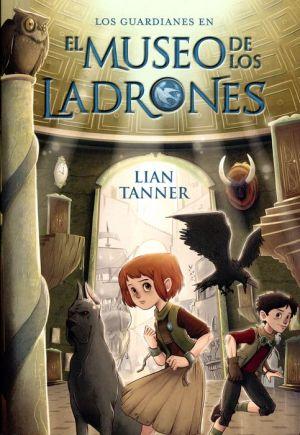 Los Guardianes En El Museo De Los Ladrones Libro I