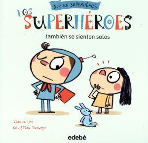 Los Superheroes Tambien Se Sienten Solos