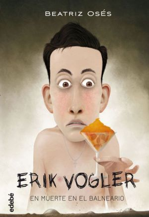 ERIK VOGLER 2: Muerte en el balneario