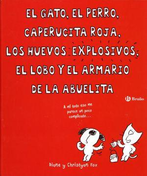 El Gato, El Perro, Caperucita Roja, Los Huevos Explosivos, El Lobo Y El Armario De La Abuelita
