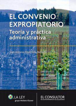 El convenio expropiatorio: Teoría y práctica administrativa