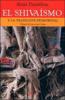 El Shivaismo: Y la tradicion primordial