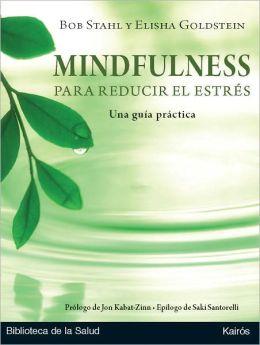Mindfulness para reducir el estres: Una guia practica