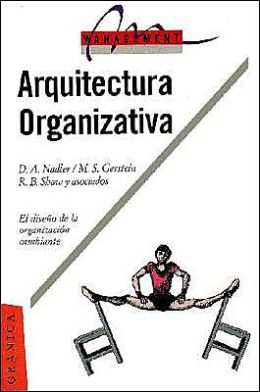 Arquitectura Organizativa: El Diseno de la Organizacion Cambiante
