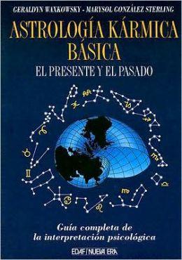 Astrologia Karmica Basica: El Presente y El Pasado