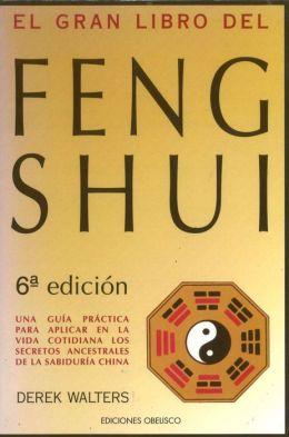 El Gran Libro Del Feng Shui: Una Guia Practica de la Geomancia China