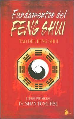 Fundamentos del Feng Shui: Tao del Feng Shui, Libro Primero