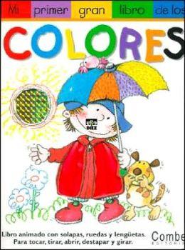 Mi Primer Gran Libro de los Colores