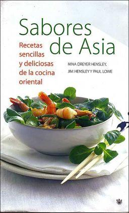 Sabores de Asia : recetas sencillas y deliciosas de la cocina oriental