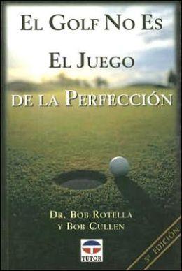 El Golf No Es El Juego de la Perfeccion / Golf Is Not a Game of Perfect