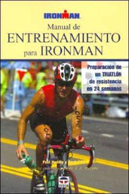 Manual de Entrenamiento En Ironman: Preparacion de UN Triatlon de Resistencia En 24 Semanas