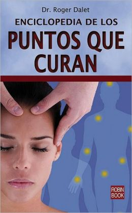 Enciclopedia de los puntos que curan