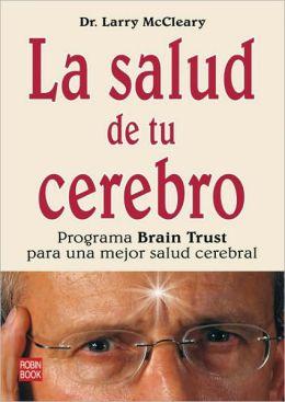 La salud de tu cerebro: Programa Brain Trust para una mejor salud cerebral