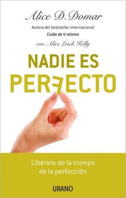 Nadie es perfecto / Be Happy Without Being Perfect : Liberate De La Trampa De La Perfeccion