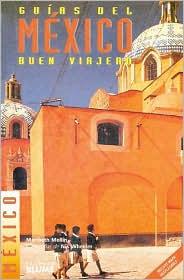Guias Del Buen Viajero: Mexico