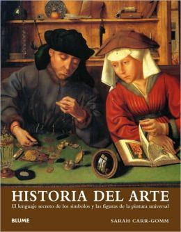 Historia del arte: El lenguaje secreto de los simbolos y las figuras de la pintura universal