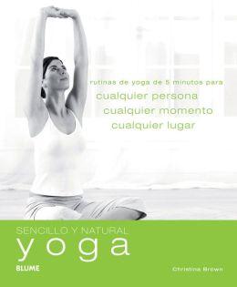 Yoga: Rutinas de yoga de 5 minutos para cualquier persona, cualquier momento, cualquier lugar