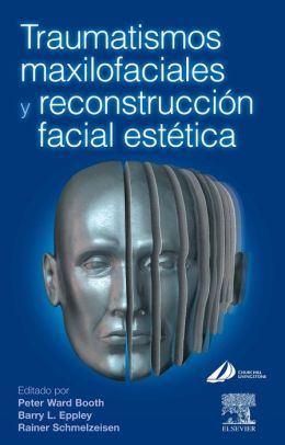 Traumatismos maxilofaciales y reconstrucción facial estética: -