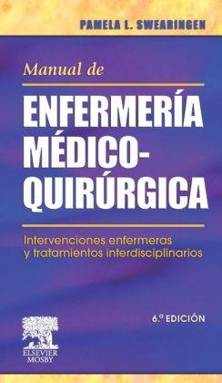 Manual de enfermería médico-quirúrgica: Intervenciones enfermeras y tratamientos interdisciplinarios