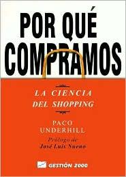 Por qué compramos: La ciencia del shopping (Why We Buy: The Science of Shopping)