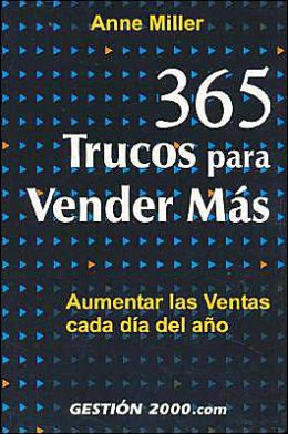 365 Trucos Para Vender Mas / 365 Sales Tips for Winning Business