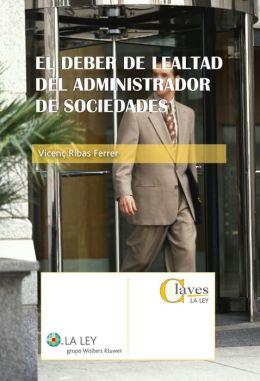 El deber de lealtad del administrador de sociedades