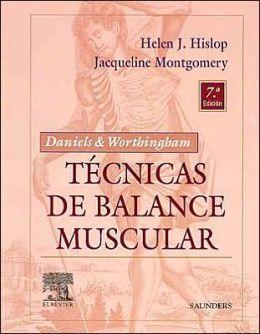 DANIELS & WORTHINGAM. Tecnicas de balance muscular: Tecnicas de exploracion manual y pruebas funcionales