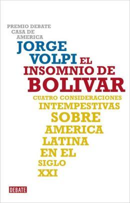 El insomnio de Bolívar: Cuatro consideraciones intempestivas sobre América Latina en el siglo XXI