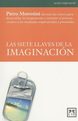 Las siete llaves de la imaginacion (Seven Keys to Imagination)