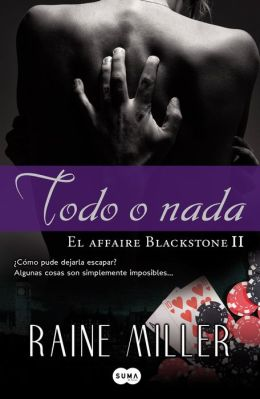 Todo o nada (El affaire Blackstone II)