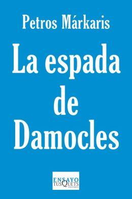 La Espada de Damocles: La crisis en Grecia y el destino de Europa
