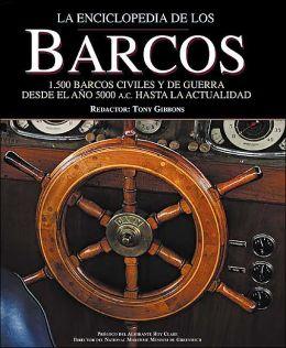 La enciclopedia de los barcos: 1.500 barcos civiles y de guerra desde el ano 5000 A.C. hasta la acutalidad