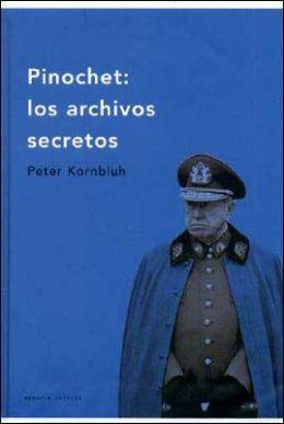 Pinochet. Los archivos secretos