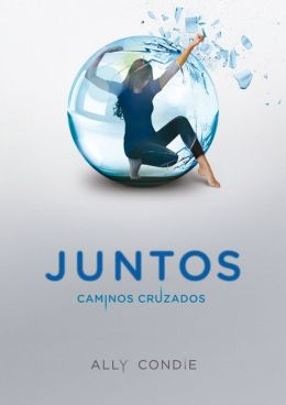 Caminos cruzados (Crossed: Matched Trilogy Series #2)