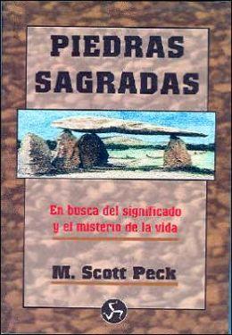 Piedras Sagradas: En Busca del Significado y el Misterio de la Vida