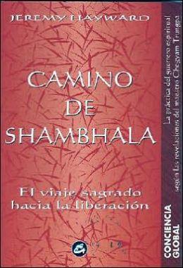 Camino de Shambala: El Viaje Sagrado Hacia la Liberacion