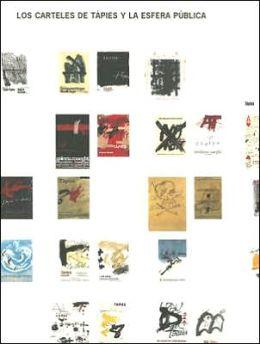 Carteles de Tapies Y la Esfera Publica: Tapies Posters and the Public Sphere